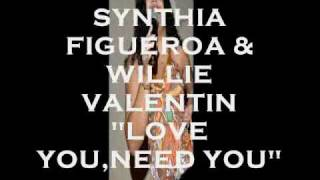 SYNTHIA FIGERUOA & WILLIE VALENTIN--LOVE YOU,NEED YOU