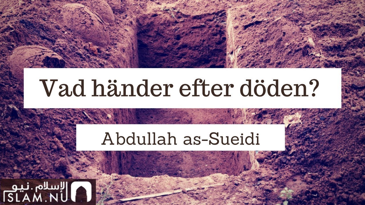 Vad händer efter döden? | Shaykh Abdullah as-Sueidi