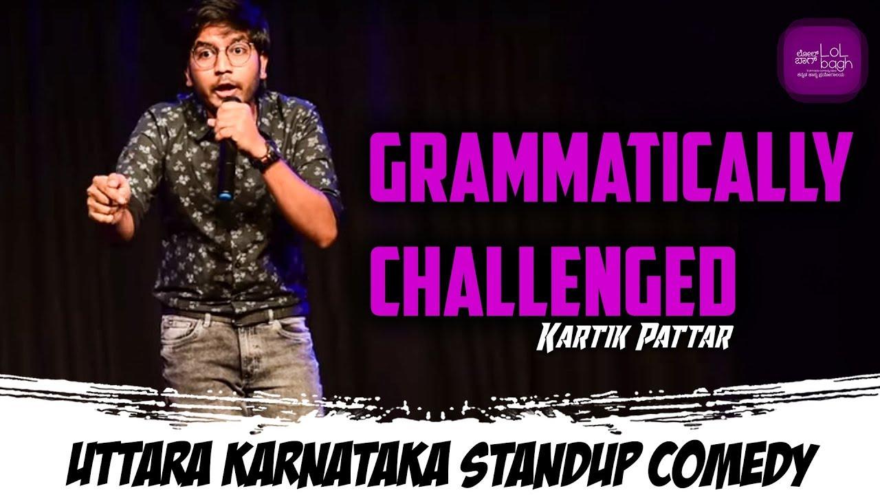 Grammatically Challenged | Uttara Karnataka standup comedy | Kartik Pattar | Lolbagh