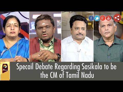 Exclusive: Debate on Sasikala to be Cheif Minister of Tamil Nadu | Puthiya Thalaimurai