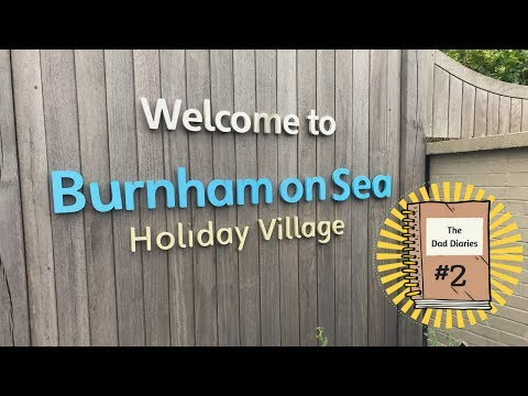 Dad Diaries #2 - Our Week At Burnham-on-Sea With Haven