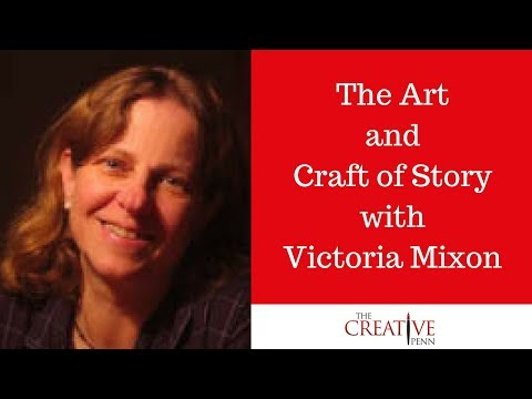 The Art and Craft of Story with Victoria Mixon