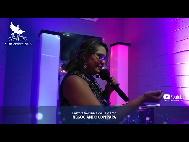 Predica # 46 - NEGOCIANDO CON PAPA - Pastora Veronica Calderon