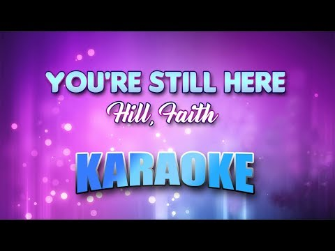 Hill, Faith - You're Still Here (Karaoke version with Lyrics)