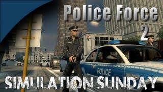Police Force 2 - I AM THE LAW! - Simulation Sunday... On Monday :)