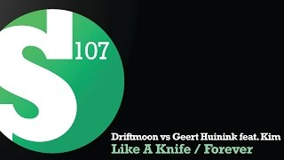 Driftmoon vs Geert Huinink feat. Kim - Like A Knife (Original Mix)