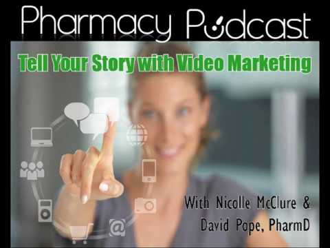 Tell Your Story with Video Marketing - Pharmacy Podcast Episode 428