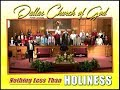 NOTHING LESS THAN HOLINESS Dallas NC Church Of God mp3
