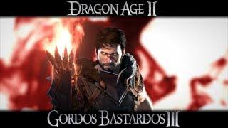 3 Gordos Bastardos - Reseña Dragon Age II