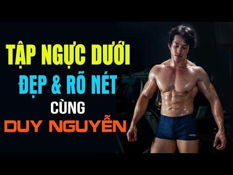 Cách tập ngực dưới đẹp & rõ nét của Duy Nguyễn