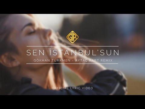 Gökhan Türkmen - Sen İstanbul'sun