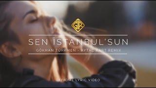Sen İstanbul'sun [Aytaç Kart Remix] - Gökhan Türkmen Resimi