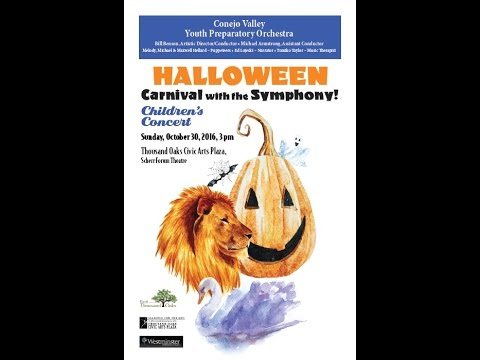 Conejo Valley Youth Orchestras-Halloween Carnival with the Symphony! Children's Concert10 30 16