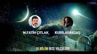 18.Bölüm M.Fatih ÇITLAK ve Kubilay AKTAŞ Moral FMde Gece Yolculuğu Radyo Programı(28 Nisan 2005)