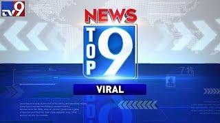 Top 9 Viral News - TV9