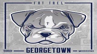 Fat Trel - Somebody Gotta Die (Georgetown)