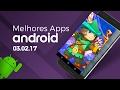 Melhores apps para Android: (03/02/2017) - Baixaki Android