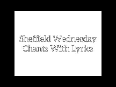 Sheffield Wednesday Chants With Lyrics