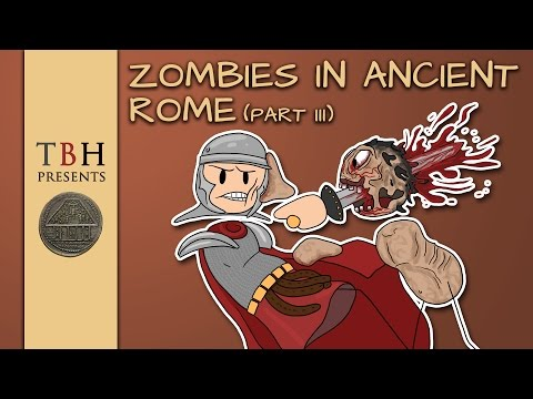 What if? Zombies in Ancient Rome - The Bearded Historian - Part 03