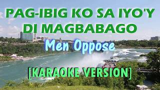 Download lagu Pag ibig Ko Sa Iyo y Di Magbabago Men Oppose Full HD MP3