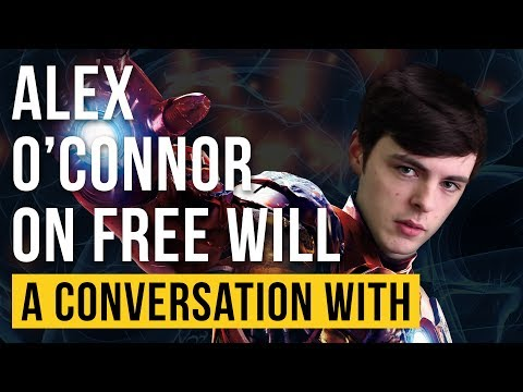 Everyday Life Without Free Will - Alex J O'Connor (Cosmic Skeptic)