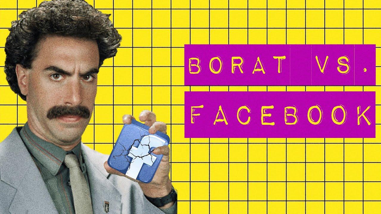 BORAT VS. FACEBOOK
