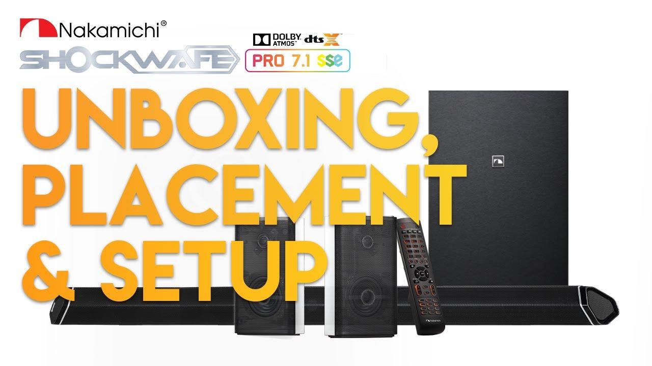 Unboxing & Setting Up   2019 Nakamichi Shockwafe Pro 7.1 SSE Soundbar with Dolby Atmos