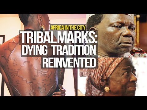 Africa In The City: Tribal Marks - A Dying Tradition, Reinvented