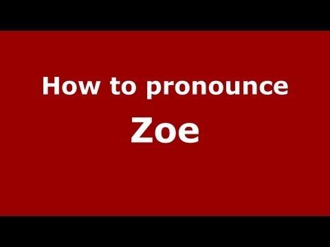 How to Pronounce Zoe - PronounceNames.com