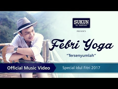 Febri Yoga - Tersenyumlah (SPECIAL LEBARAN 2017) - Official Music Video