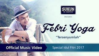 Febri Yoga Tersenyumlah SPECIAL LEBARAN 2017 Official Music Video