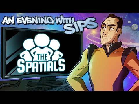 An Evening With Sips - The Spatials