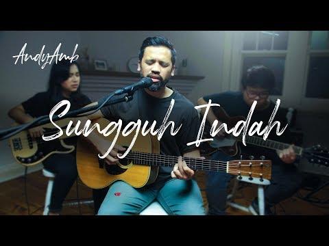 Sungguh Indah (Cover) By Andy Ambarita