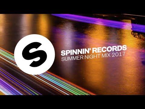 Spinnin' Records Summer Night Mix 2017