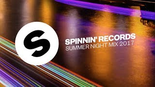 Spinnin' Records Summer Night Mix 2017