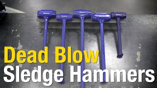 Dead Blow Sledge Hammers - Dead Blow Hammers for EVERY JOB! Eastwood