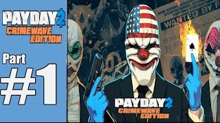 Payday 2 Crimewave Edition Walkthrough Part 1 Gameplay Lets Play Review