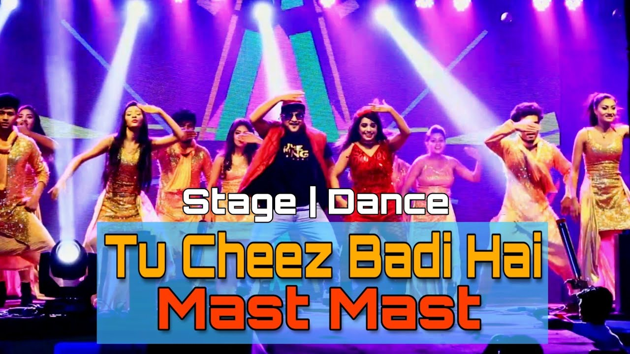 Tu Cheez Badi Hai Mast Mast full Song | Stage | Dance