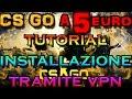 CS GO A 5 EURO | TUTORIAL CS GO VPN ACTIVATED, HRK game | Dotz tutorial