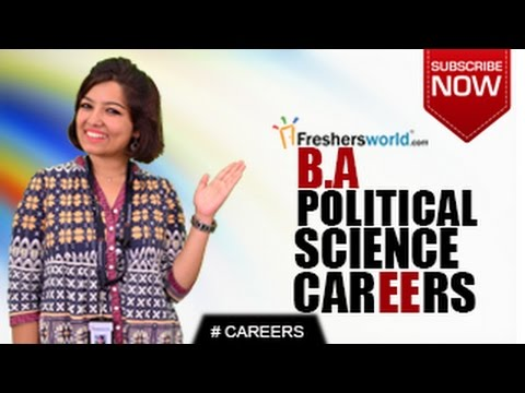 CAREERS IN BA POLITICAL SCIENCE – MA,P.hD,Politics,Civil Service, UPSC,NET,Job Opportunities