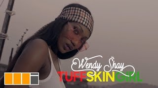 Wendy Shay - Tuff Skin Girl (Official Video)