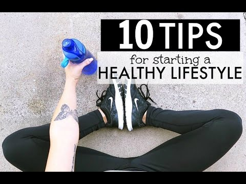 MY 10 TIPS   STARTING YOUR HEALTHY LIFESTYLE