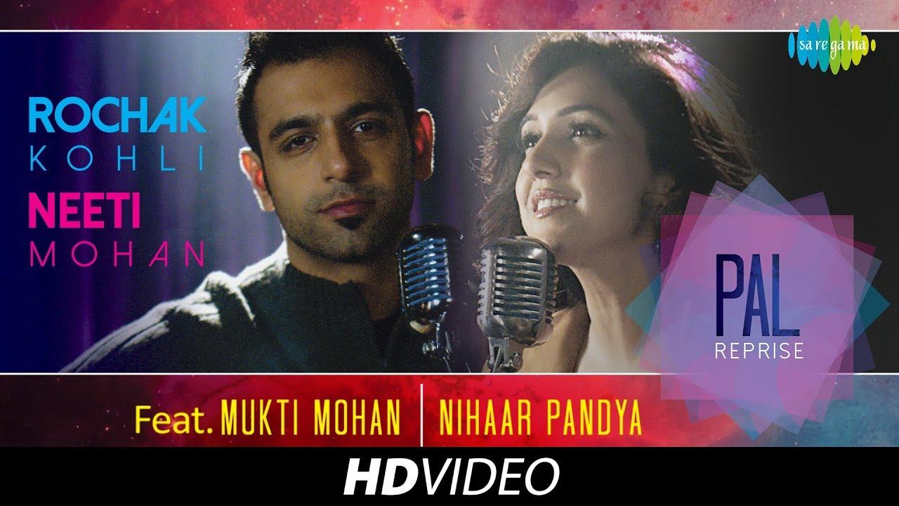 Pal Reprise Rochak Kohli Neeti Mohan Hd Video Song Youtube