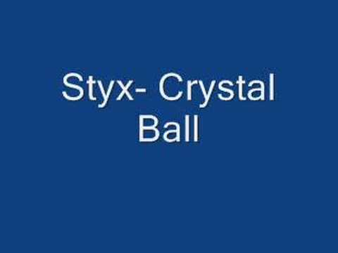 Styx- Crystal Ball