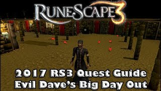 RS3 Quest Guide 2017 - Eטil Dave's Big Day Out - Best Quest Guide Ever!