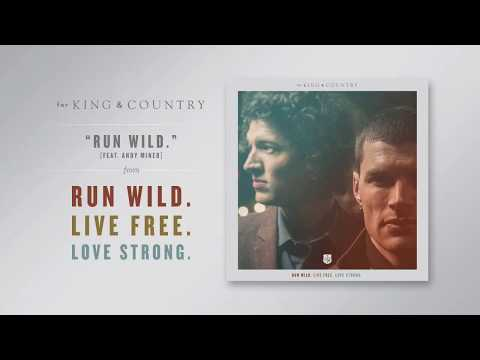 for KING & COUNTRY  Run Wild Featuring Andy Mineo  Audio