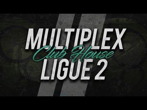 🔴 DIRECT / LIVE : MULTIPLEX LIGUE 2 // Club House