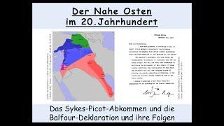 Das Sykes-Picot-Abkommen 1916 und die Balfour-Deklaration 1917 und ihre Folgen am Nahen Osten 2/2