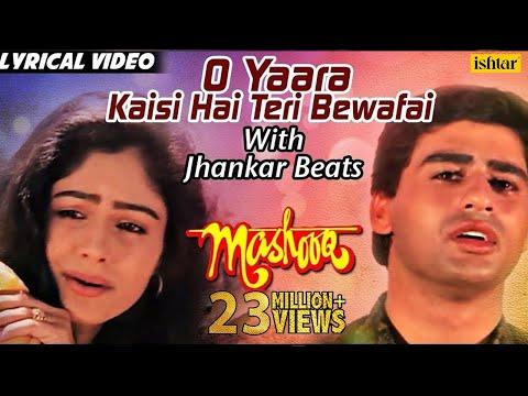O Yaara Kaisi Hai Teri Bewafai - Lyrical | JHANKAR BEATS | Mashooq | Best Bollywood Sad Songs 2017