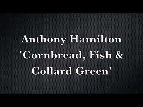 Anthony Hamilton - Cornbread, Fish & Collard Green